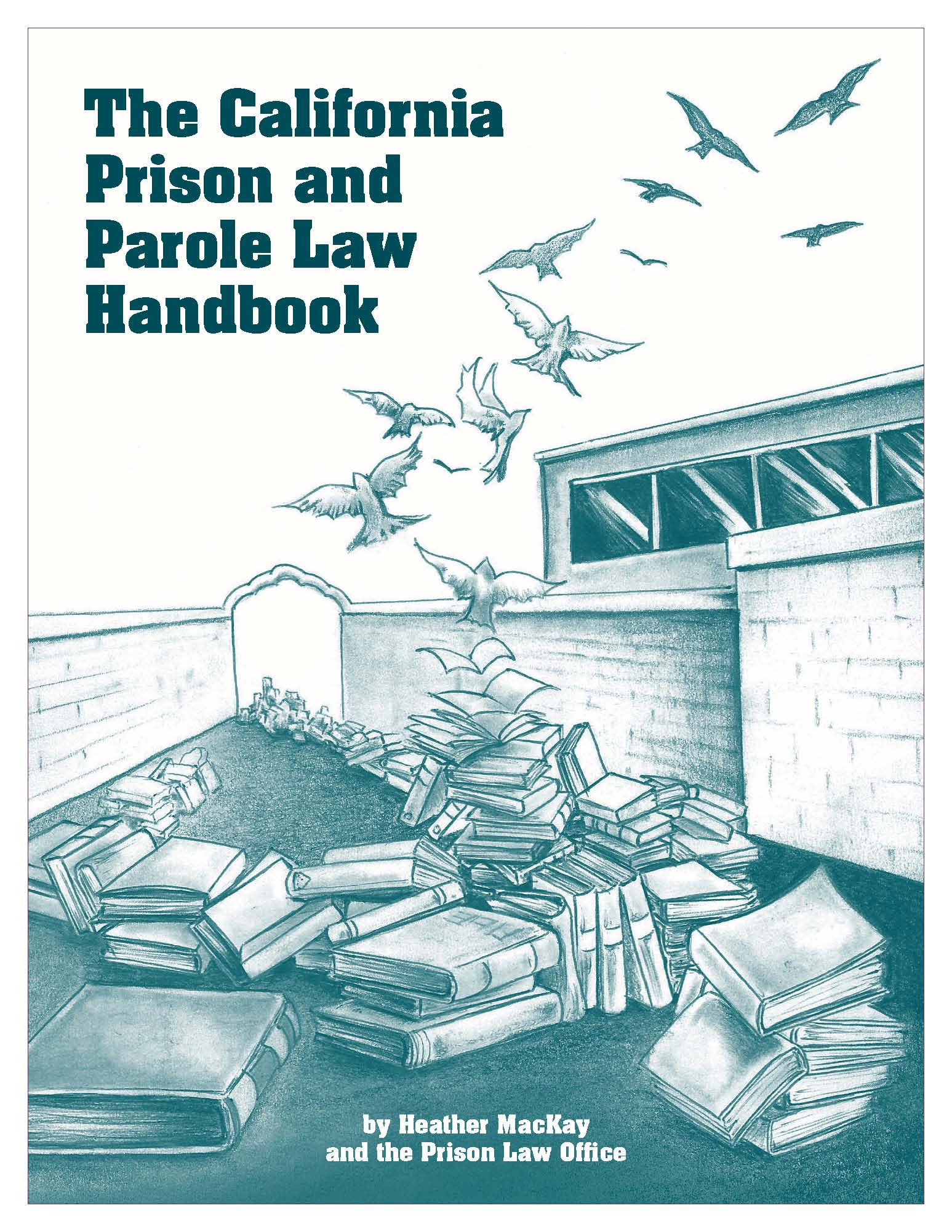 The California Prison and Parole Law Handbook - Prison Law Office